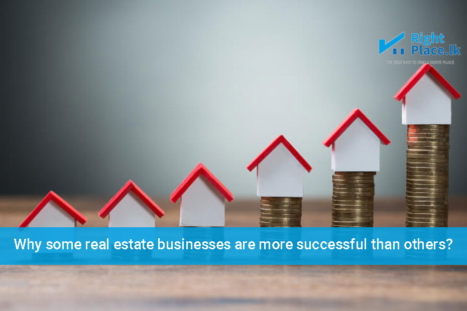 Why some real estate businesses are more successful than others?